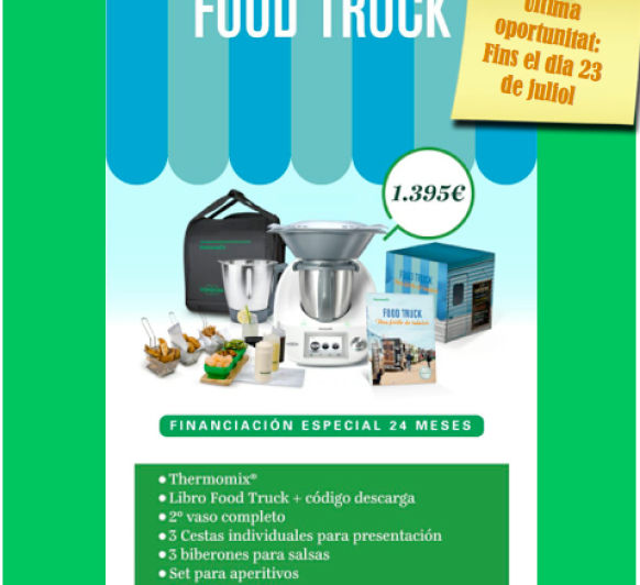 Thermomix® . EDICIÓ FOOD-TRUCK AMB EL SEGON GOT AL 0% INTERESOS S'ALLARGA FINS EL 23 DE JULIOL