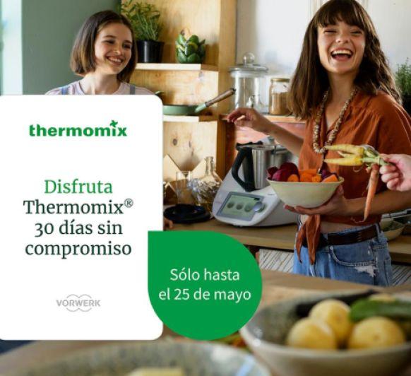PROVA EL Thermomix® TM6 A CASA 30 DIES, SENSE COMPROMÍS I EMPORTA'T 50€ DE REGAL