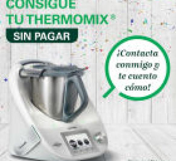 CONSIGUE TU Thermomix® DE FORMA FÁCIL